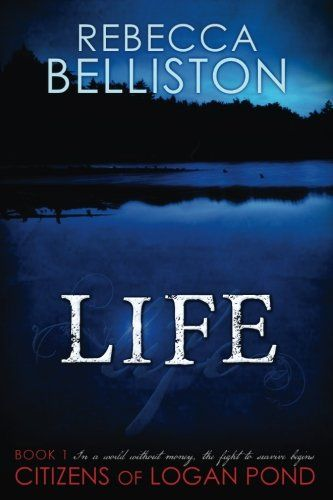 Life (Citizens of Logan Pond) (Volume 1) by Rebecca Belliston. Her home. Her parents. Her freedom. Gone. His dreams. His sister. Himself. Lost. Two people. One future. The economy crashed, the country is floundering, and Carrie Ashworth struggles to keep her siblings alive. She has two jobs in her newly formed, newly outlawed clan: grow crops to feed thirty-six people, and maintain contact with Oliver Simmons, their local patrolman. Carrie's life is almost content when Greg Pierce shows…
