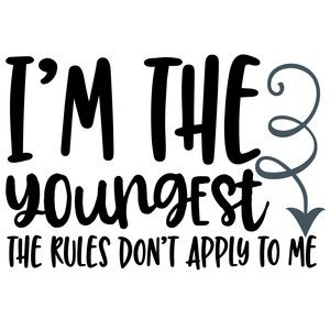 Silhouette Design Store: i'm the youngest fancy arrow quote