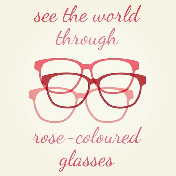 Glasses Quotes: 17 Best Images About Looking Thru Rose Colored Glasses On