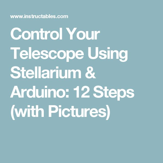 Control Your Telescope Using Stellarium & Arduino: 12 Steps (with Pictures)
