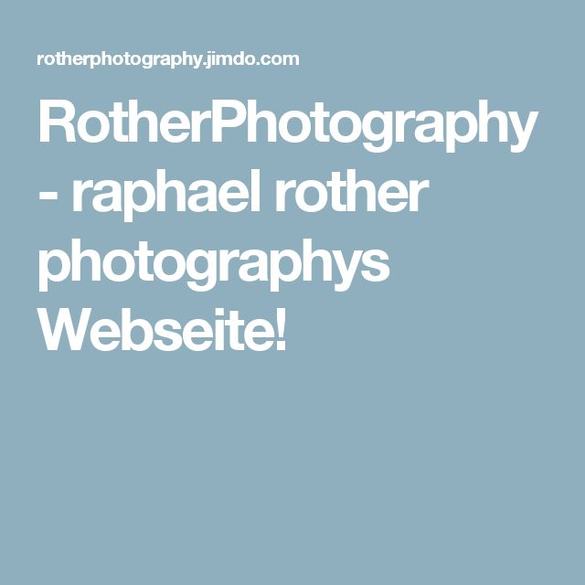 RotherPhotography - raphael rother photographys Webseite!