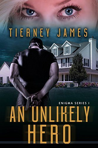 An Unlikely Hero (Enigma Series Book 1) by [James, Tierney