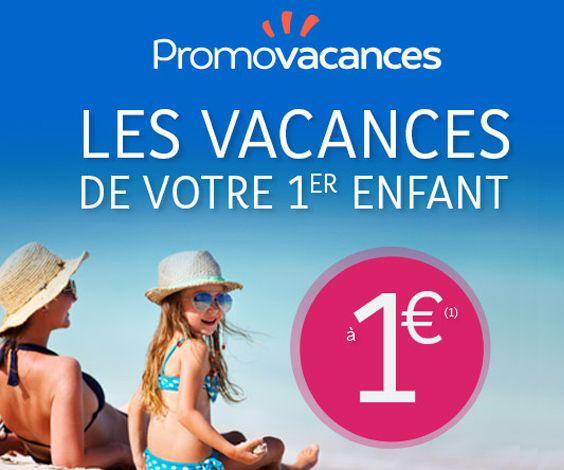 Promo Vacances : les vacances du 1er enfant à 1€