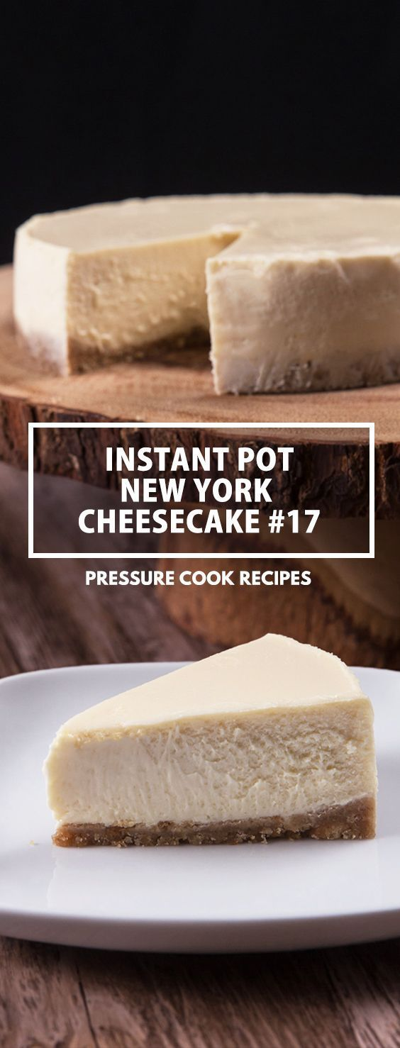 Easy New York Instant Pot Cheesecake Recipe: make this smooth & creamy or rich & dense pressure cooker cheesecake with crisp crust.  via /pressurecookrec/
