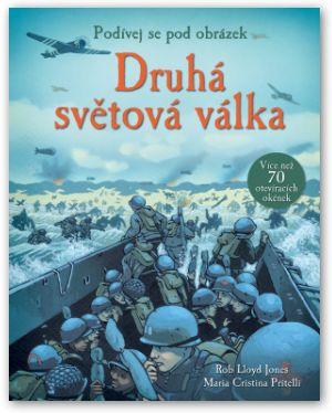 druhá světová válka, encyklopedie,  historie, boje 2. světové války, co se dělo během 2 světové války, historie pro děti, nedávná historie, děti, kniha.