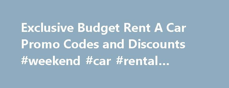 Exclusive Budget Rent A Car Promo Codes and Discounts #weekend #car #rental #specials http://rentals.remmont.com/exclusive-budget-rent-a-car-promo-codes-and-discounts-weekend-car-rental-specials/  #car rental discount codes # Group Buying Power: Save 25% on Budget Car Rentals with Promo Code Save 25% by using code D626000 in the BCD box when you book with Budget! The bottom line is the most important part of doing business today. Sure, you want to provide great customer service and you…