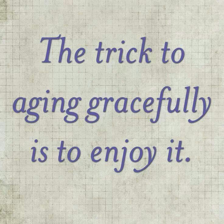 "Words of wisdom -- media is constantly promoting ""anti-aging"" products and sharing tips on how to age better. The secret? Aging is natural and it happens to everyone; embrace it!"
