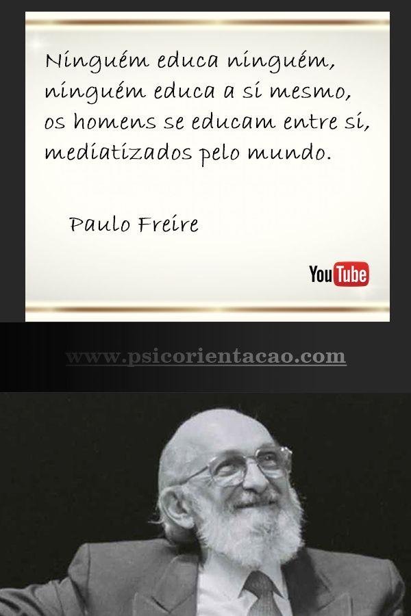 frase psicologia, frases celebres psicologia, frases de psicologia engraçadas,  Paulo Freire, frases Paulo Freire