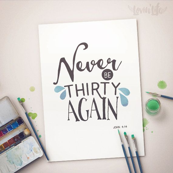 Never be Thirty Again Quotes Print Bible Wall by LOVINLIFESUPPLIES