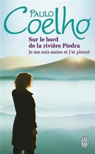Sur les bords de la rivière Piedra je me suis assise et j'ai pleuré  Paulo Coelho  Roman tout simplement magnifique qui disserte sur l'amour, et les différentes façons d'aimer. De la grande littérature qui fait du bien à l'âme.  Critiqué  le 13-11-2008