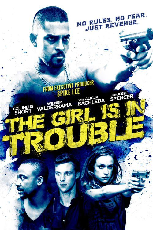 The Girl is in Trouble 2015 Full Movie