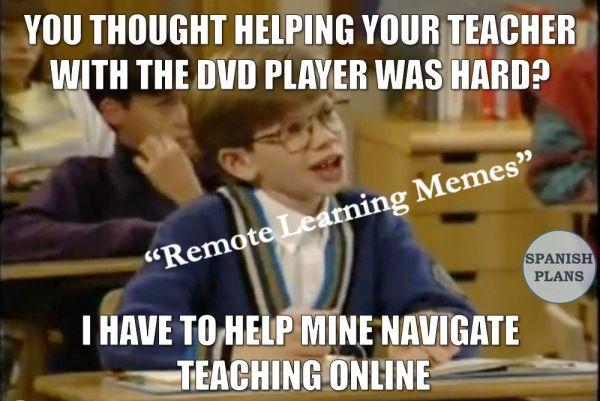 Distance Learning Memes Spanishplans Org Teaching Humor Classroom Memes Distance Learning