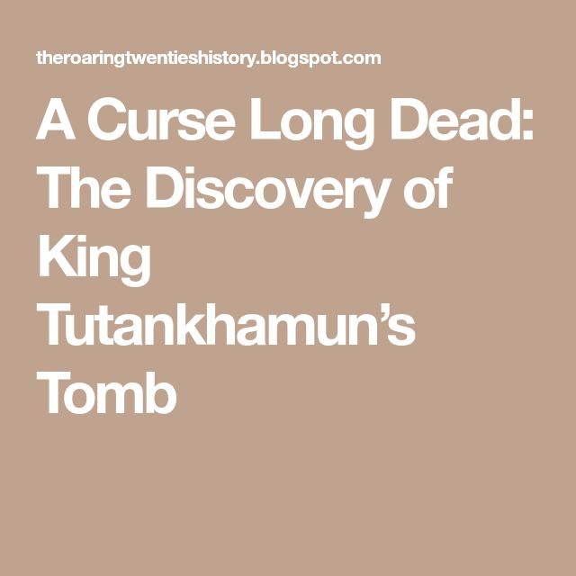 A Curse Long Dead: The Discovery of King Tutankhamun's Tomb