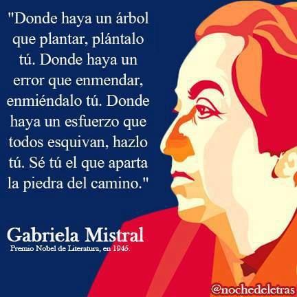 Gabriela Mistral, fue la primera latinoamericana premiada con el Nobel —ganó el Premio Nobel de Literatura en 1945.