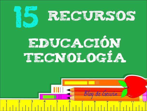 15 Recursos EduTec Fabulosa información para trabajar en clase, puede ayudarte a generar clases innovadoras e interesantes #recursostic #educación