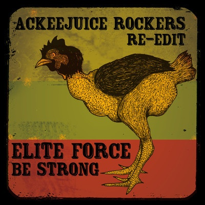 Elite Force - Be Strong (Ackeejuice Rockers Re-Edit) [http://soundcloud.com/ackeejuice/elite-force-be-strong]