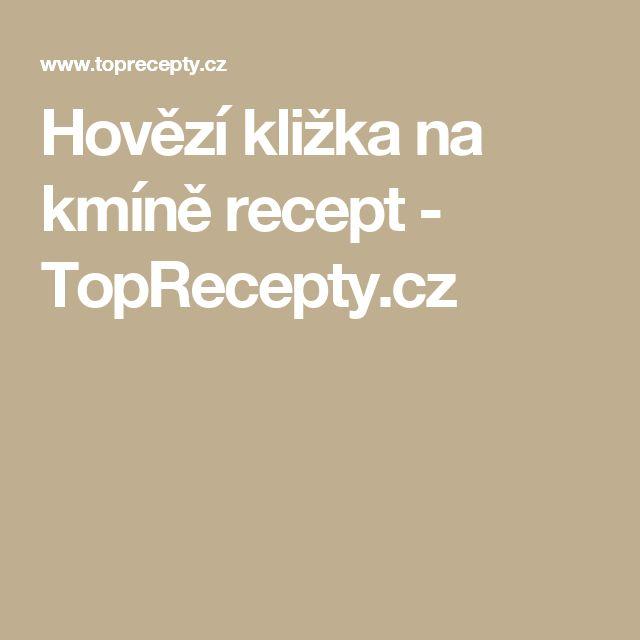 Hovězí kližka na kmíně recept - TopRecepty.cz