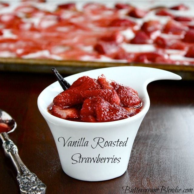 Vanilla Roasted Strawberries are so simple & so addictive! | ButtercreamBlondie.com