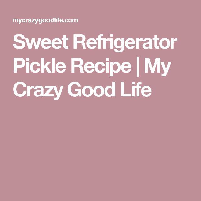 Sweet Refrigerator Pickle Recipe   My Crazy Good Life