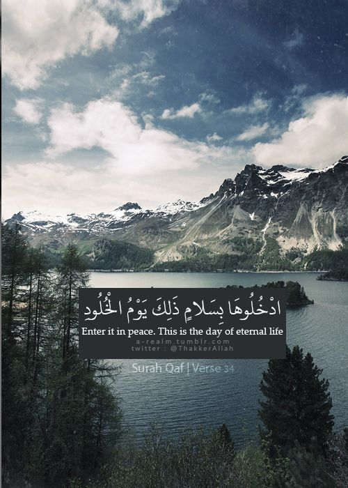 Day of Eternal Life (Quran 50:34)Originally found on: a-realm