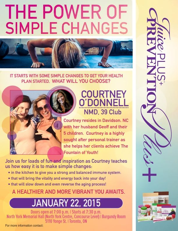 TORONTO!  The Power of Simple Changes!  Attend the Juice Plus Prevention Plus event with Courtney O'Donnell this Thursday, January 22, 2015!  Make a change with Juice Plus.  #JPCANADA