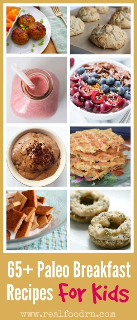 65+ Paleo Breakfast Recipes For Kids. The ultimate resource for healthy breakfast ideas to start the day off right! Recipes that kids love and will actually eat! Many of these can be made ahead in big batches for busy mornings too! realfoodrn.com #paleobreakfast #backtoschool