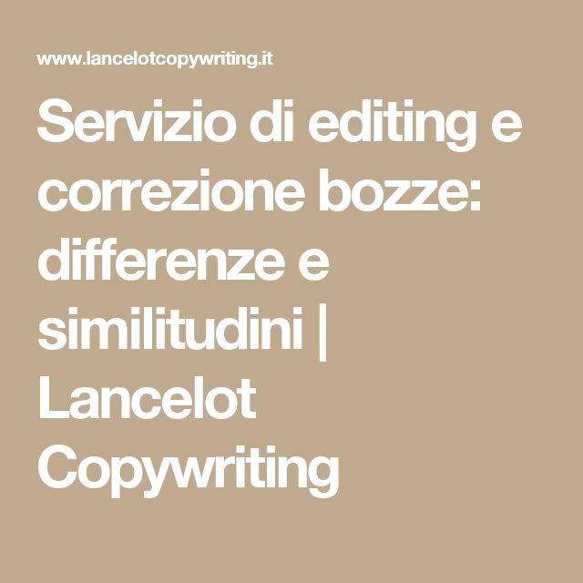 Servizio di editing e correzione bozze: differenze e similitudini | Lancelot Copywriting