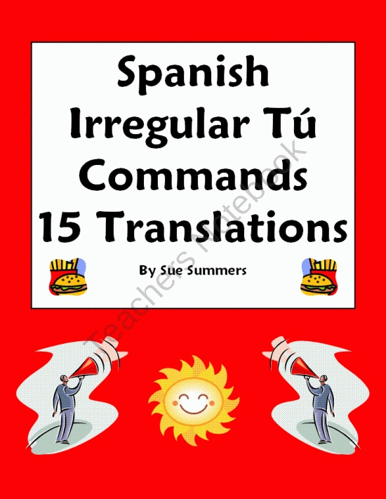 Spanish Irregular Tu Commands 15 Translations from Sue Summers on TeachersNotebook.com (2 pages)  - Spanish Irregular Tu Commands 15 Translations