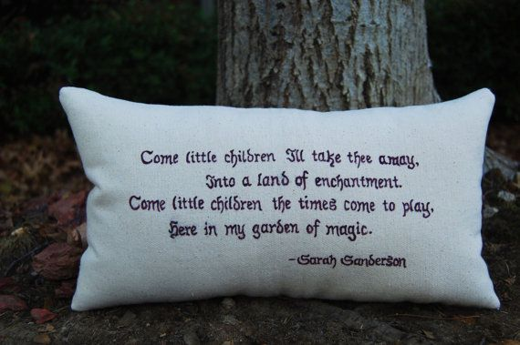 "hocus pocus halloween pillow: sarah's song by ThreeYellowFinches... ""come little children, i'll take thee away. into a land of enchantment, come little children the time's come to play, here in my garden of magic"""