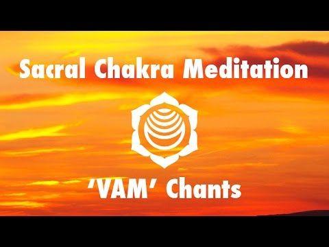 Magical Chakra Meditation Chants for Sacral Chakra | VAM Seed Mantra Chanting and Music - YouTube