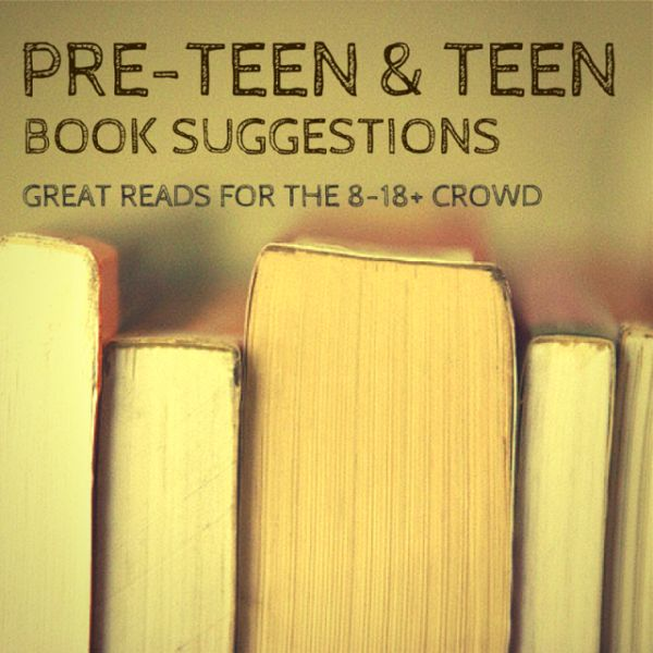 Teen & Pre-Teen book suggestions. Great reads for the 8-18+ crowd - books for pre-teens and teens. Mostly geared toward boys but there are many titles that girls will also love. (LOVE this list. Was hooked when I saw Harry Potter series on there!) just one question; what is babywearing?