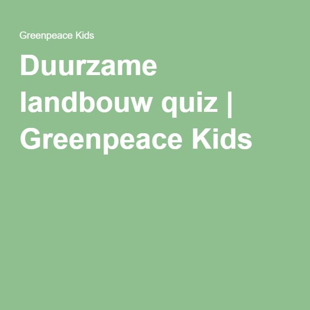 Duurzame landbouw quiz   Greenpeace Kids