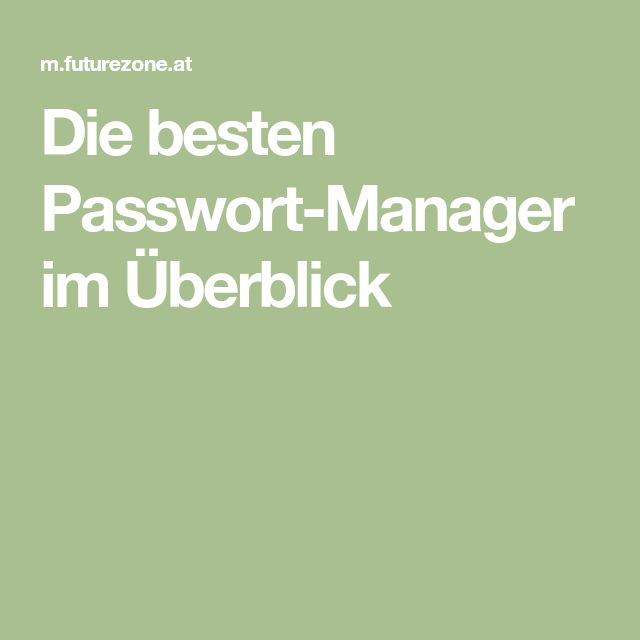 Die besten Passwort-Manager im Überblick