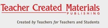 Teacher Created Materials. Created By Teachers For Teachers and Students