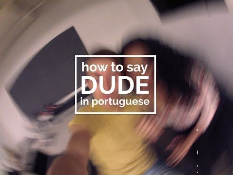 "Brazilian Portuguese Lesson: How to Say ""Dude"" in Portuguese: We teach you how to say things like ""whaddup my peeps"" and ""you're a brat."" Hehehe. #portuguese #português #brazil #brasil #slang #language #grammar #cool #youtuber #youtube #travel #beginner #dude"