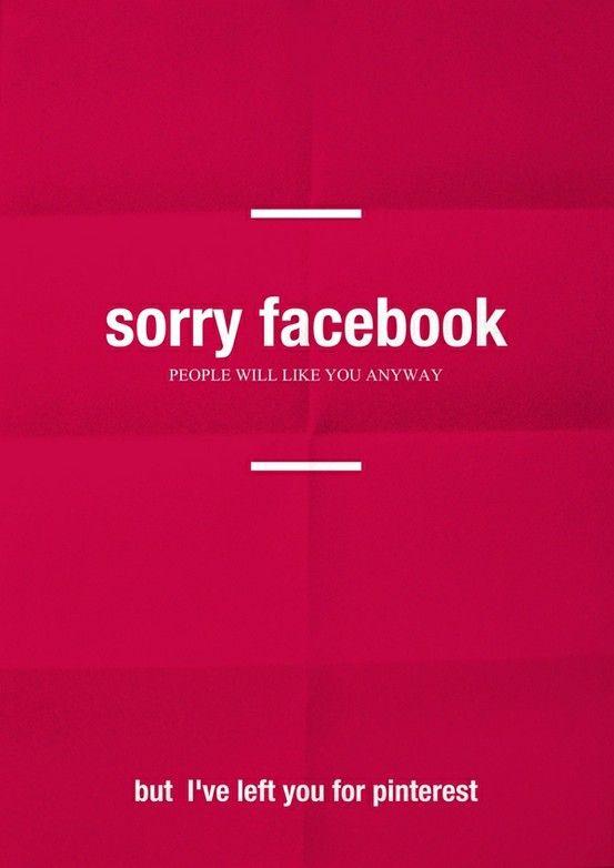 leaving-facebook-for-pinterest: Enjoy Pinterest, Leaving Facebook For Pinterest, Left Fb, Facebook Twitter, True, Facebook Blah, Left Facebook For Pinterest, Drug Pinterest, Bye Fb