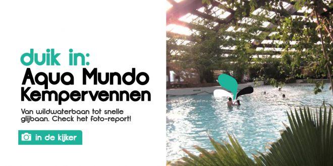In de kijker   Aqua Mundo De Kempervennen