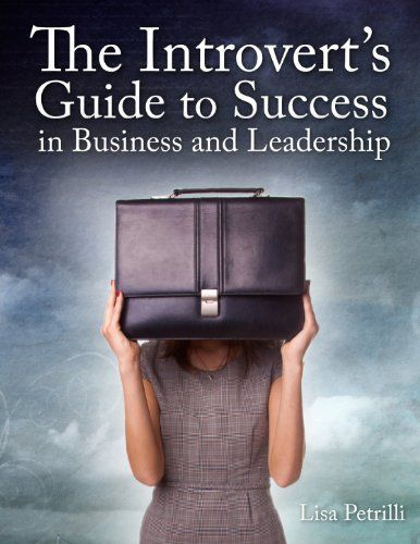 The Introvert's Guide to Success in Business and Leadership by Lisa Petrilli, http://www.amazon.com/dp/B006BDRADK/ref=cm_sw_r_pi_dp_sW.gqb0CXRNAT/192-9548156-8875047