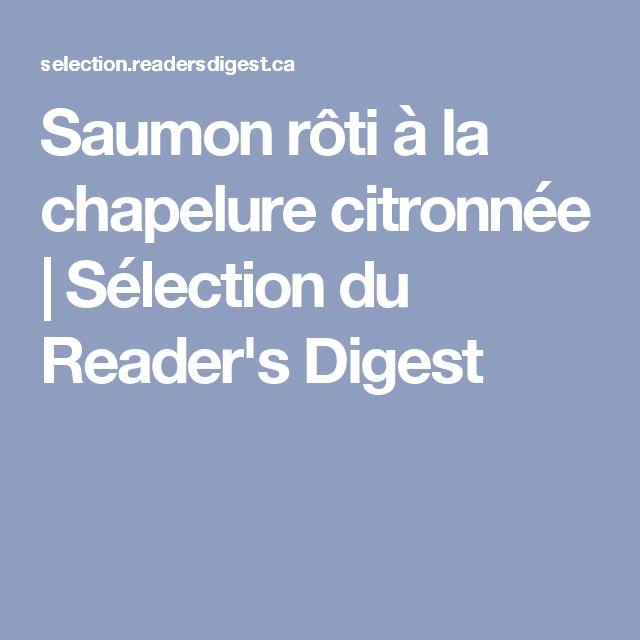 Saumon rôti à la chapelure citronnée   Sélection du Reader's Digest