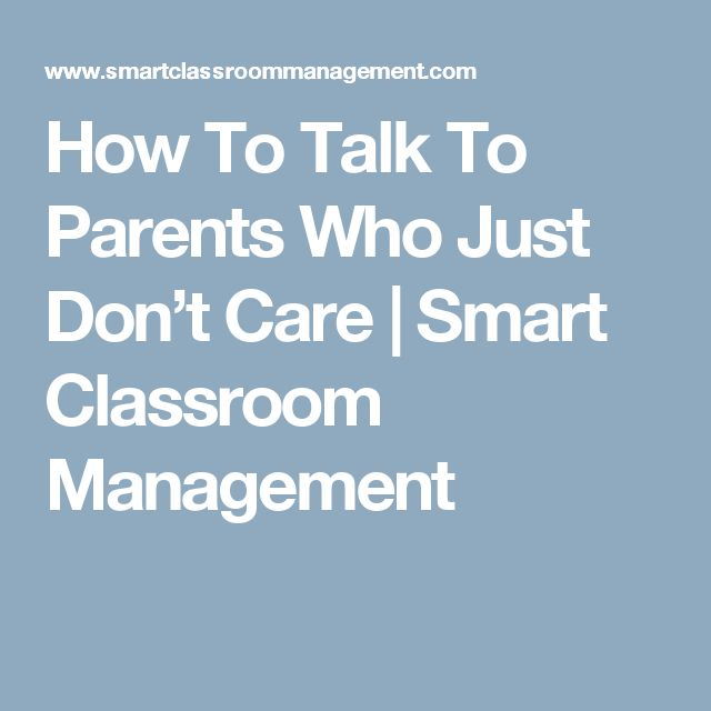 How To Talk To Parents Who Just Don't Care | Smart Classroom Management