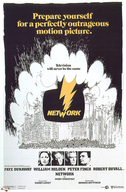 """Network"" > 1976 > Directed by: Sidney Lumet > Comedy Drama / Media Satire / Black Comedy"