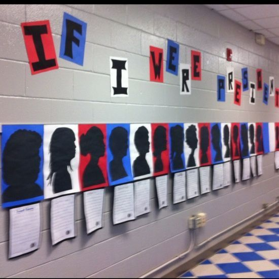 "President's Day or Election Day Bulletin Board Idea: If I Were President..."" writing assignment Place final draft under the silhouettes of students."