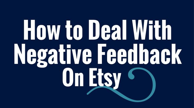 How to Deal with Negative Feedback on Etsy