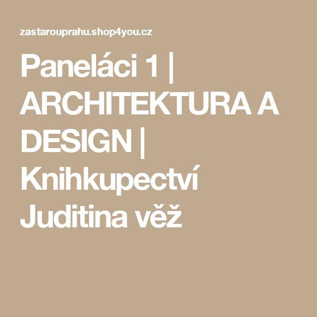 Paneláci 1 | ARCHITEKTURA  A DESIGN | Knihkupectví Juditina věž