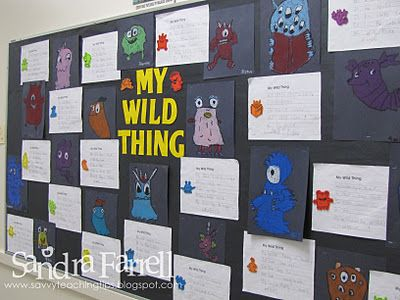 beginning of the year, read where the wild things are and then get students to do writing for the bulletin board