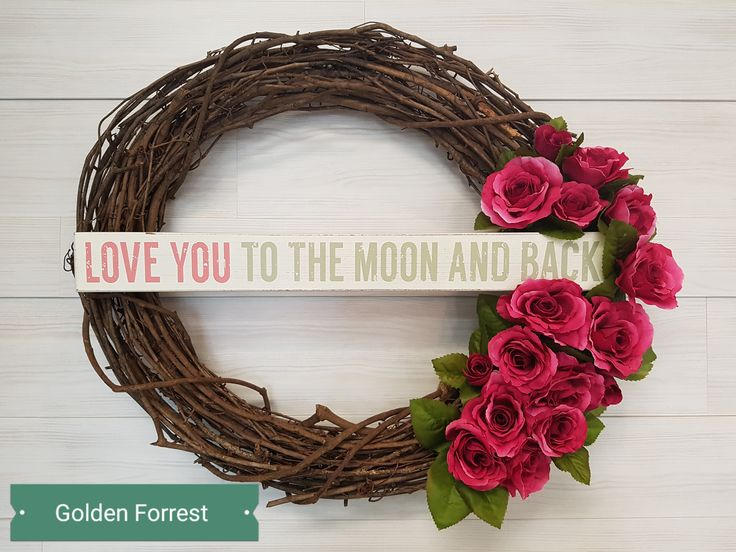 Grapevine Wreath with Saying  #goldenforrest #goldenforrestcreations #wreath #doordecor #grapevine #grapevinewreath #roses #saying #loveyoutothemoonandback