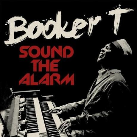 Album review: Booker T. Jones's 'Sound the Alarm' is the sound of summer.