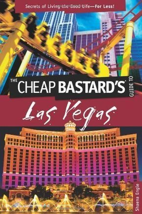 The Cheap Bastard's Guide to Las Vegas: Secrets of Living the Good Life--For Less! by Shaena Engle. $9.59. 224 pages. Publisher: GPP Travel; First edition (November 23, 2010)