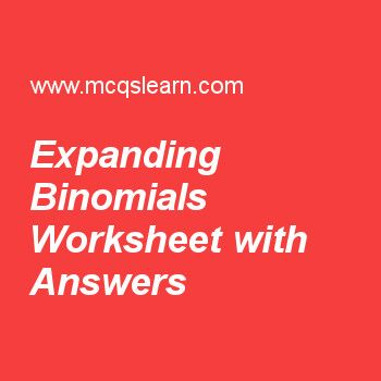 Expanding Binomials Worksheet with Answers