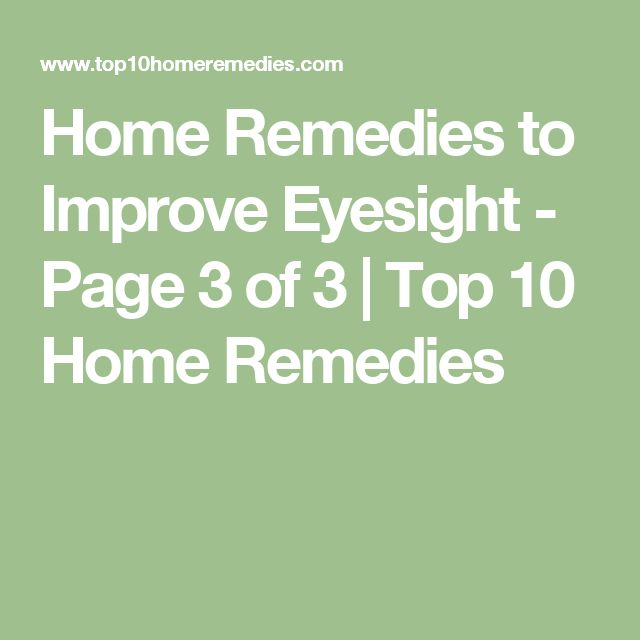 Home Remedies to Improve Eyesight - Page 3 of 3 | Top 10 Home Remedies